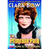 Clara Bow Double Feature: The Primrose Path (1925) / Down to the Sea in Ships