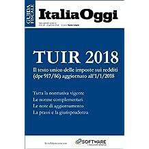 TUIR 2018: Il testo unico delle imposte sui redditi (dpr 917/86) aggiornato all'1/1/2018 (Italian Edition)