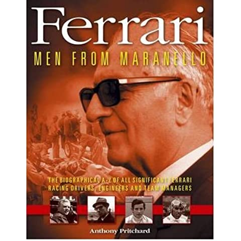 Ferrari: Men from Maranello - The Biographical A-Z of All Significant Ferrari Racing Drivers, Engineers and Team Managers (Hardback) - Common