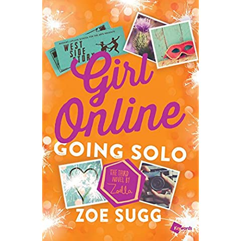 Girl Online: Going Solo: The Third Novel by Zoella (Girl Online Book Book 3) (English Edition)