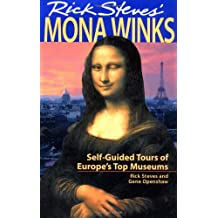 Rick Steves' Mona Winks: Self-Guided Tours of Europe's Top Museums