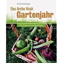 Das Arche Noah Gartenjahr. 365 Fragen an meinen Garten von Andrea Heistinger (2009) Broschüre