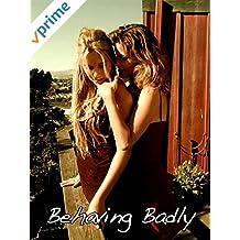 Behaving Badly [OV]