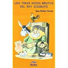 """Los trece hijos brutos del Rey Sisebuto (Colección """"Juan Muñoz"""")"""