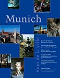 Munich Vues de la ville: Munich, ville des rois - Résidences et châteaux; Son ensemble de musées, le plus considérable d'Allemagne; Céleste Munich - ... ses entreprises riches de leurs traditions