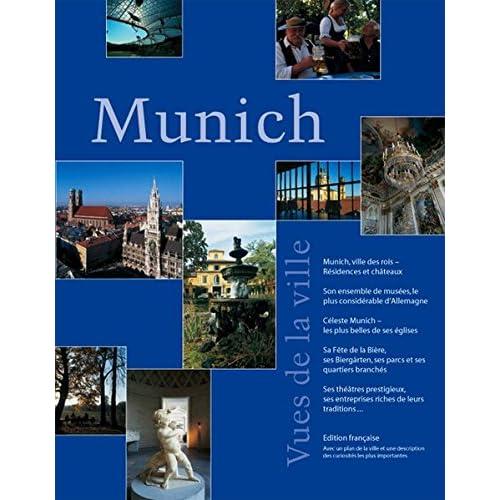 Munich Vues de la ville: Munich, ville des rois  Résidences et châteaux