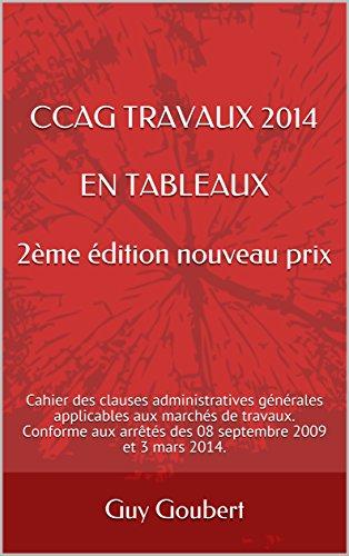 CCAG TRAVAUX 2014 EN TABLEAUX 2ème édition nouveau prix: Cahier ...