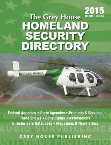 The Grey House Homeland Security Directory, 2015: Print Purchase Includes 6 Months Free Online Access by Laura Mars (2015-05-01)