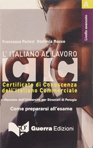 L'italiano al lavoro. CIC. Livello avanzato. Audiocassetta