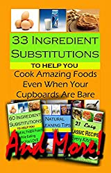 33 Ingredient Substitutions to Help You Cook Amazing Food Even When Your Cupboards Are Bare AND MORE!!!: All the helpful tips from Christina Jones collection in ONE volume. (English Edition)