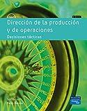Dirección de la producción y de operaciones: Decisiones tácticas
