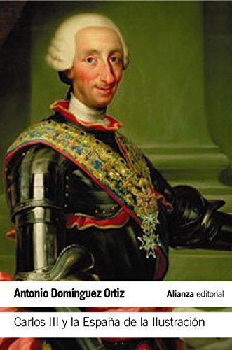 Carlos III y la España de la Ilustración (El Libro De Bolsillo - Historia) por Antonio Domínguez Ortiz