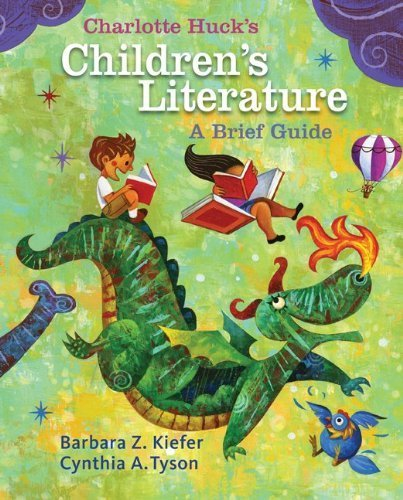 Charlotte Huck's Children's Literature: A Brief Guide 1st (first) Edition by Kiefer, Barbara, Tyson, Cynthia (2009)