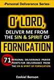 #8: Personal Deliverance Series: O' Lord, Deliver Me From The Sin And Spirit Of Fornication: 71 Personal Deliverance Prayer Points For Deliverance From  The Sin & Spirit Of  Fornication