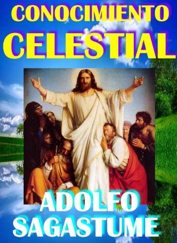 Conocimiento Celestial por Adolfo Sagastume