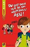 Du bist doch nur so ein Hauptschul-Assi! (Start-K.L.A.R. - Taschenbuch)