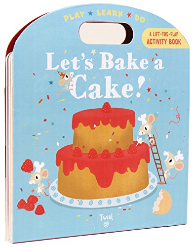 Let's Bake a Cake!: Play*Learn*Do por Anne-Sophie Baumann