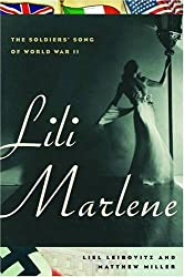 Lili Marlene - The Soldiers' Song of World War II