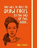You Will be Able to Draw Faces by the End of This Book