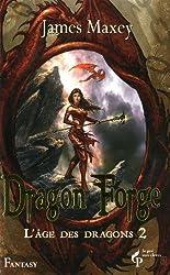 Dragon Forge, Tome 2 : L'âge des dragons