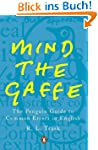 Mind the Gaffe: The Penguin Guide to...
