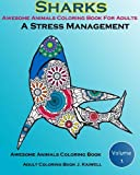 Awesome Animals Coloring Book For Adults : A Stress Management: Creative Coloring Animals ,Live Underwater Sharks ,Lost Ocean, Sea (Volume 1) by Adult Coloring Book J. Kaiwell (2015-11-05)