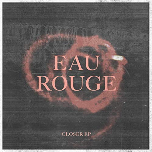 Eau Rouge (Closer EP)