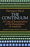 The Continuum: A Critical Examination of the Foundation of Analysis (Dover Books on Mathematics)