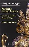 Nuestra salud innata: Un enfoque budista de la psicología (Sabiduría Perenne)