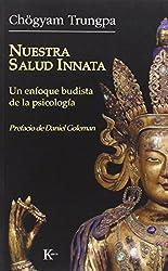 Nuestra salud innata/ Our Inner Health: Un enfoque Budista de la psicologia