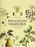 Pflanzenfamilien: Was jeder Gärtner wissen sollte - Ross Bayton