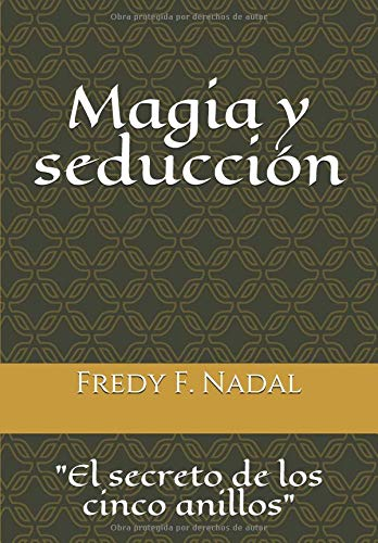 Magic and seduction: The secret of the five rings