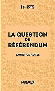 La question du référendum par Morel Laurence