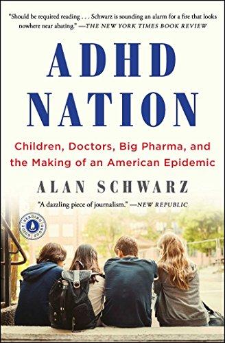 ADHD Nation: Children, Doctors, Big Pharma, and the Making of an American Epidemic por Alan Schwarz
