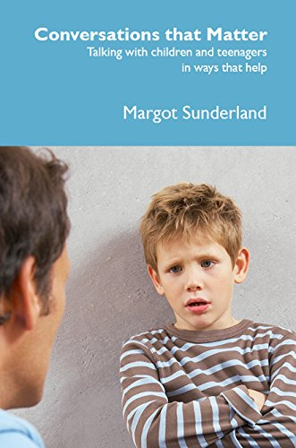 Conversations That Matter: Talking with Children and Teenagers in Ways That Help por Margot Sunderland