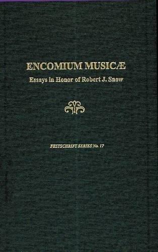 Encomium Musicae: A Festschrift in Honor of Robert J. Snow (17) por G. Grayson Wagstaff