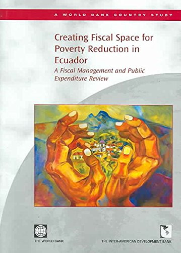 [(Creating Fiscal Space for Poverty Reduction in Ecuador : A Fiscal Management and Public Expenditure Review)] [By (author) World Bank Group] published on (July, 2005)