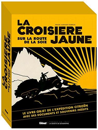 La Croisière Jaune : les documents inédits: version documentaire par Ariane Audouin-Dubreuil