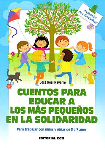 Cuentos para educar a los más pequeños en la solidaridad: Para trabajar con niños y niñas de 3 a 7 años (Materiales para educadores)