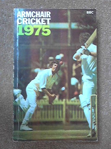 Armchair Cricket 1975: 1975 : [4th ed.]