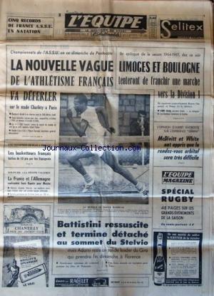 EQUIPE (L') [No 5966] du 05/06/1965 - 5 RECORDS DE FRANCE A.S.S.U. EN NATATION - LA NOUVELLE VAGUE DE L'ATHLETISME FRANCAIS SUR LE STADE CHARLETY A PARIS - MCDIVITT ET WHITE ONT APPRIS QUE LE RENDEZ-VOUS ORBITAL SERA TRES DIFFICILE - LES BASKETTEURS FRANCAIS - BATTISTINI RESSUSCITE ET TERMINE DETACHE AU SOMMET DU STELVIO - ADORNI LEADER DU GIRO - A LA PISCINE VALLEREY / LA FRANCE ET L'ALLEMAGNE