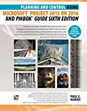 #10: Planning and Control Using Microsoft Project 2013 or 2016 and PMBOK Guide Sixth Edition