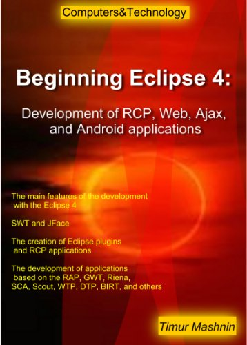 Beginning Eclipse 4: Development of RCP, Web, Ajax, and Android applications (English Edition)