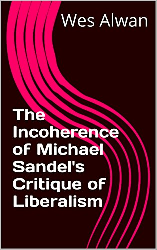 The Incoherence of Michael Sandel's Critique of Liberalism: A Review of 'Liberalism and the Limits of Justice'