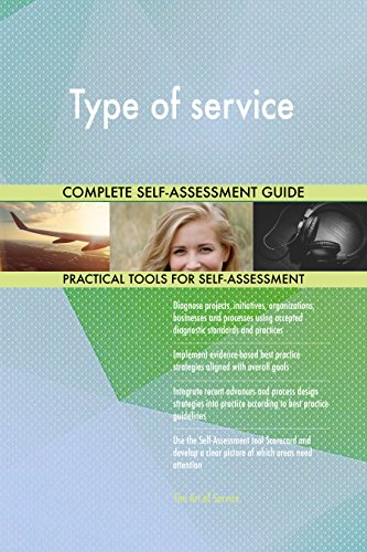 Type of service All-Inclusive Self-Assessment - More than 660 Success Criteria, Instant Visual Insights, Comprehensive Spreadsheet Dashboard, Auto-Prioritized for Quick Results - Type Of Service