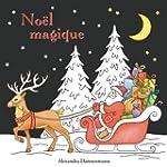 Noël magique: livre de coloriage anti...