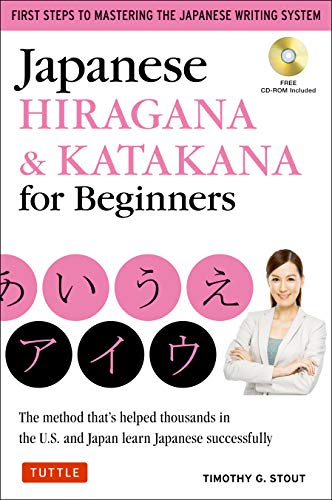 Japanese Hiragana & Katakana for Beginners: First Steps to Mastering the Japanese Writing System: The Method That's Helped Thousands in the U.S. and Japan Learn Japanese Successfully