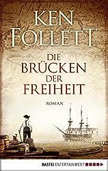 Die Brücken der Freiheit: Roman (Klassiker. Historischer Roman. Bastei Lübbe Taschenbücher)