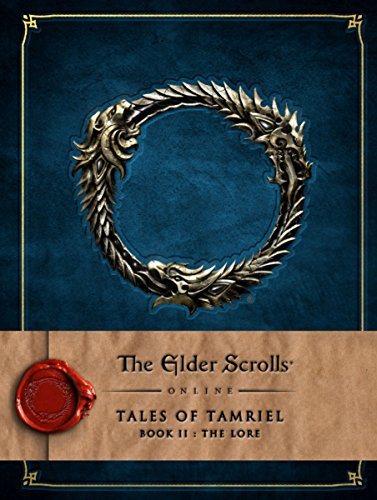 The Elder Scrolls Online: Tales of Tamriel: Book II: The Lore - Bethesda Softworks