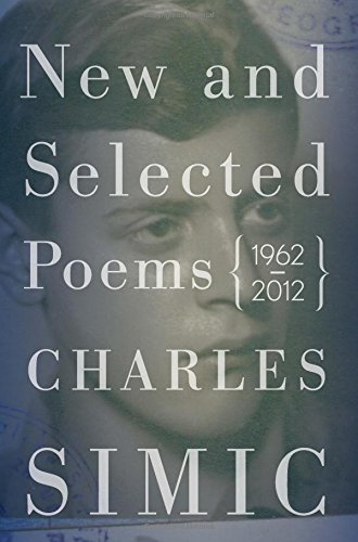 New and Selected Poems: 1962-2012 by Charles Simic (2013-03-26)
